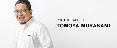 PHOTOGRAPHER TOMOYA MURAKAMI